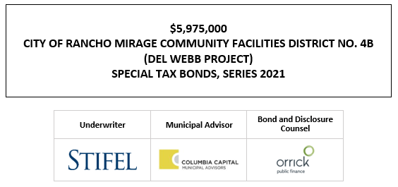 $5,975,000 CITY OF RANCHO MIRAGE COMMUNITY FACILITIES DISTRICT NO. 4B (DEL WEBB PROJECT) SPECIAL TAX BONDS, SERIES 2021 FOS POSTED 4-23-21