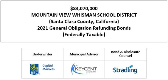 $84,070,000 MOUNTAIN VIEW WHISMAN SCHOOL DISTRICT (Santa Clara County, California) 2021 General Obligation Refunding Bonds (Federally Taxable) FOS POSTED 4-30-21