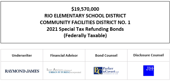 $19,570,000 RIO ELEMENTARY SCHOOL DISTRICT COMMUNITY FACILITIES DISTRICT NO. 1 2021 Special Tax Refunding Bonds (Federally Taxable) FOS POSTED 4-28-21