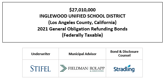 $27,010,000 INGLEWOOD UNIFIED SCHOOL DISTRICT (Los Angeles County, California) 2021 General Obligation Refunding Bonds (Federally Taxable FOS POSTED 4-23-21