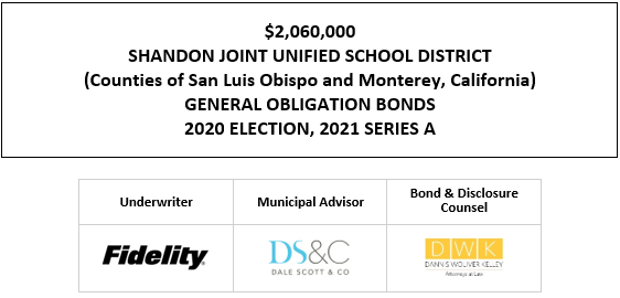 $2,060,000 SHANDON JOINT UNIFIED SCHOOL DISTRICT (Counties of San Luis Obispo and Monterey, California) GENERAL OBLIGATION BONDS 2020 ELECTION, 2021 SERIES A FOS POSTED 4-26-21