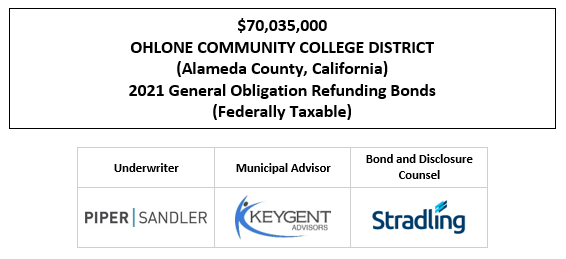 $70,035,000 OHLONE COMMUNITY COLLEGE DISTRICT (Alameda County, California) 2021 General Obligation Refunding Bonds (Federally Taxable) FOS POSTED 4-26-21