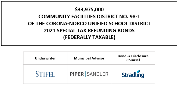 $33,975,000 COMMUNITY FACILITIES DISTRICT NO. 98-1 OF THE CORONA-NORCO UNIFIED SCHOOL DISTRICT 2021 SPECIAL TAX REFUNDING BONDS (FEDERALLY TAXABLE) FOS POSTED 4-29-21