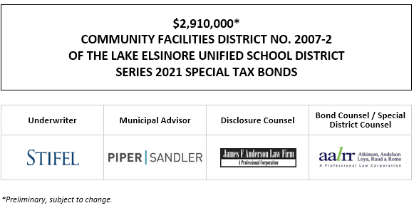 $2,910,000* COMMUNITY FACILITIES DISTRICT NO. 2007-2 OF THE LAKE ELSINORE UNIFIED SCHOOL DISTRICT SERIES 2021 SPECIAL TAX BONDS POS POSTED 4-29-21