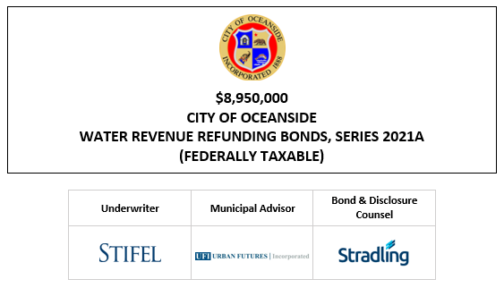 $8,950,000 CITY OF OCEANSIDE WATER REVENUE REFUNDING BONDS, SERIES 2021A (FEDERALLY TAXABLE) FOS POSTED 5-18-21