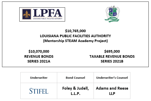 $10,765,000LOUISIANA PUBLIC FACILITIES AUTHORITY (Mentorship STEAM Academy Project) $10,070,000 REVENUE BONDS SERIES 2021A  $695,000 TAXABLE REVENUE BONDS SERIES 2021B LOM POSTED 6-28-21