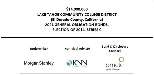 $14,000,000 LAKE TAHOE COMMUNITY COLLEGE DISTRICT (El Dorado County, California) 2021 GENERAL OBLIGATION BONDS, ELECTION OF 2014, SERIES C FOS POSTED 7-13-21