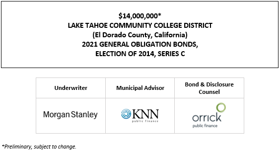SUPPLEMENT DATED JULY 2, 2021 TO PRELIMINARY OFFICIAL STATEMENT DATED JUNE 10, 2021 relating to $14,000,000* LAKE TAHOE COMMUNITY COLLEGE DISTRICT (El Dorado County, California) 2021 GENERAL OBLIGATION BONDS, ELECTION OF 2014, SERIES C SUPPLEMENT TO POS POSTED 7-2-21