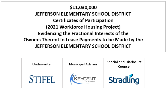 $11,030,000 JEFFERSON ELEMENTARY SCHOOL DISTRICT Certificates of Participation (2021 Workforce Housing Project) Evidencing the Fractional Interests of the Owners Thereof in Lease Payments to be Made by the JEFFERSON ELEMENTARY SCHOOL DISTRICT FOS POSTED 7-2-21