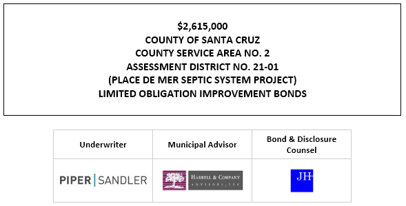 $2,615,000 COUNTY OF SANTA CRUZ COUNTY SERVICE AREA NO. 2 ASSESSMENT DISTRICT NO. 21-01 (PLACE DE MER SEPTIC SYSTEM PROJECT) LIMITED OBLIGATION IMPROVEMENT BONDS FOS POSTED 7-6-21