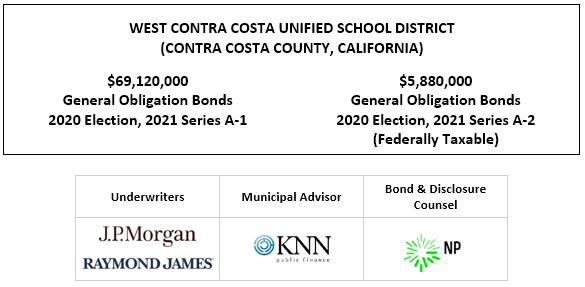 WEST CONTRA COSTA UNIFIED SCHOOL DISTRICT (CONTRA COSTA COUNTY, CALIFORNIA) $69,120,000 General Obligation Bonds 2020 Election, 2021 Series A-1 $5,880,000 General Obligation Bonds 2020 Election, 2021 Series A-2 (Federally Taxable) FOS POSTED 7-8-21