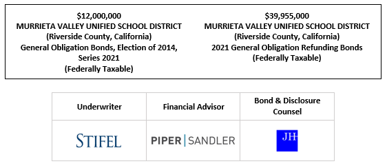 $12,000,000 MURRIETA VALLEY UNIFIED SCHOOL DISTRICT (Riverside County, California) General Obligation Bonds, Election of 2014, Series 2021 (Federally Taxable) Dated: Date of Delivery $39,955,000 MURRIETA VALLEY UNIFIED SCHOOL DISTRICT (Riverside County, California) 2021 General Obligation Refunding Bonds (Federally Taxable) FOS POSTED 7-22-21