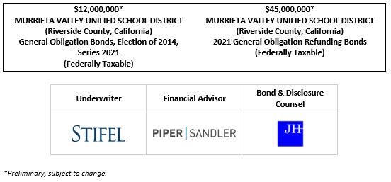 $12,000,000* MURRIETA VALLEY UNIFIED SCHOOL DISTRICT (Riverside County, California) General Obligation Bonds, Election of 2014, Series 2021 (Federally Taxable) $45,000,000* MURRIETA VALLEY UNIFIED SCHOOL DISTRICT (Riverside County, California) 2021 General Obligation Refunding Bonds (Federally Taxable) POS POSTED 7-1-21