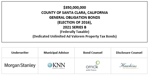 $350,000,000 COUNTY OF SANTA CLARA, CALIFORNIA GENERAL OBLIGATION BONDS (ELECTION OF 2016), 2021 SERIES B (Federally Taxable) (Dedicated Unlimited Ad Valorem Property Tax Bonds) FOS POSTED 7-20-21