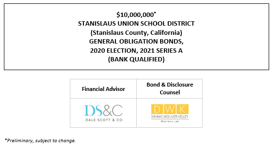 $10,000,000* STANISLAUS UNION SCHOOL DISTRICT (Stanislaus County, California) GENERAL OBLIGATION BONDS, 2020 ELECTION, 2021 SERIES A (BANK QUALIFIED) POS POSTED 7-13-21