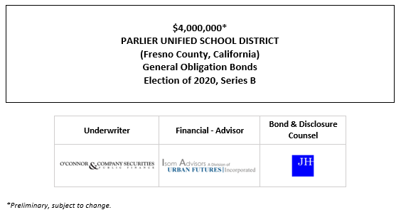 $4,000,000* PARLIER UNIFIED SCHOOL DISTRICT (Fresno County, California) General Obligation Bonds Election of 2020, Series B POS POSTED 7-14-21