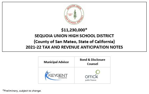 $11,230,000* SEQUOIA UNION HIGH SCHOOL DISTRICT (County of San Mateo, State of California) 2021-22 TAX AND REVENUE ANTICIPATION NOTES POS POSTED 7-22-21