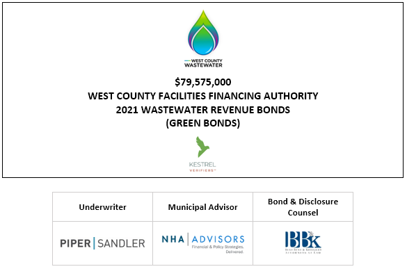 $79,575,000 WEST COUNTY FACILITIES FINANCING AUTHORITY 2021 WASTEWATER REVENUE BONDS (GREEN BONDS) FOS POSTED 9-23-21
