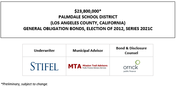$23,800,000* PALMDALE SCHOOL DISTRICT (LOS ANGELES COUNTY, CALIFORNIA) GENERAL OBLIGATION BONDS, ELECTION OF 2012, SERIES 2021C POS POSTED 9-29-21