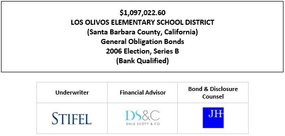 $1,097,022.60 LOS OLIVOS ELEMENTARY SCHOOL DISTRICT (Santa Barbara County, California) General Obligation Bonds 2006 Election, Series B (Bank Qualified) FOS POSTED 10-12-21