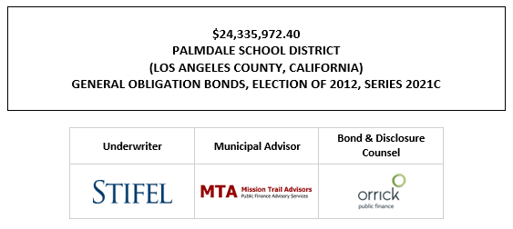 $24,335,972.40 PALMDALE SCHOOL DISTRICT (LOS ANGELES COUNTY, CALIFORNIA) GENERAL OBLIGATION BONDS, ELECTION OF 2012, SERIES 2021C FOS POSTED 10-14-21
