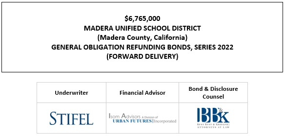 $6,765,000 MADERA UNIFIED SCHOOL DISTRICT (Madera County, California) GENERAL OBLIGATION REFUNDING BONDS, SERIES 2022 (FORWARD DELIVERY) FOS POSTED 10-5-21