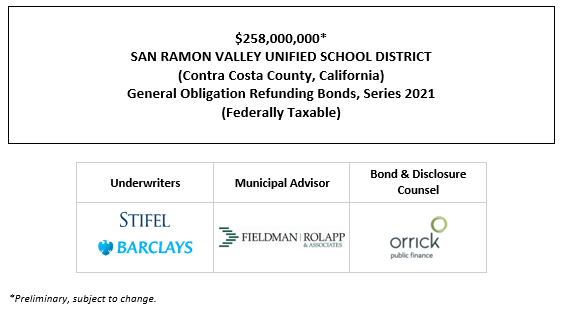 $258,000,000* SAN RAMON VALLEY UNIFIED SCHOOL DISTRICT (Contra Costa County, California) General Obligation Refunding Bonds, Series 2021 (Federally Taxable) POS POSTED 10-7-21